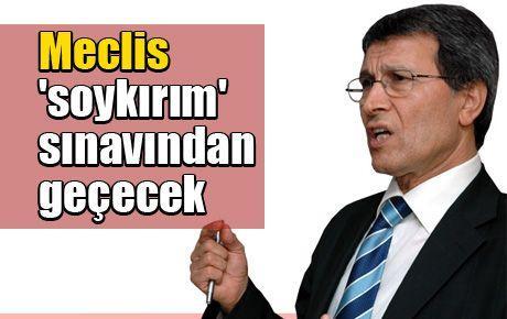 Meclis 'soykırım' sınavından geçecek