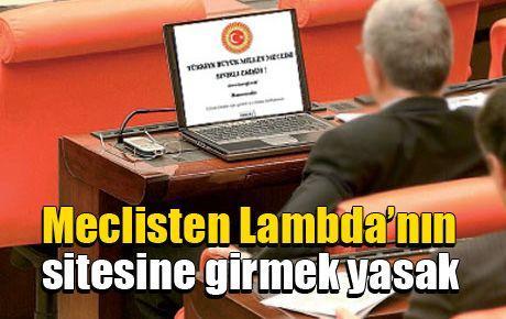 Meclisten Lambda'nın sitesine girmek yasak