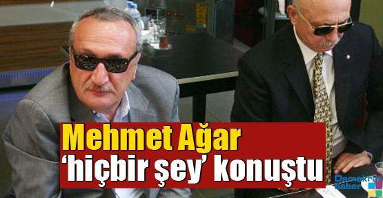 Mehmet Ağar 'hiçbir şey' konuştu