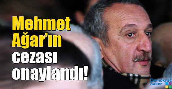 Mehmet Ağar'ın cezası onaylandı!