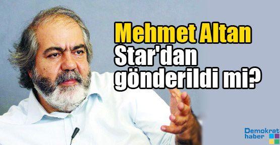 Mehmet Altan Star'dan gönderildi mi?