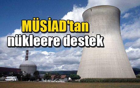 MÜSİAD'tan nükleere destek