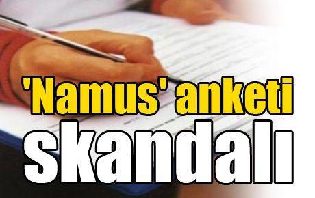 'Namus' anketi skandalı