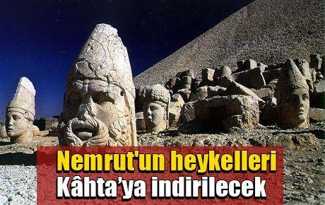 Nemrut'un heykelleri Kahta'ya indirilecek