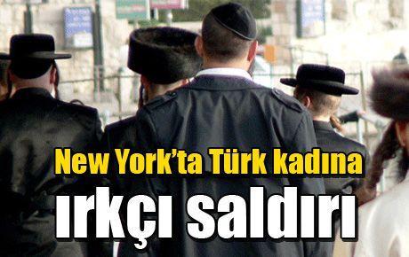 New York'ta Türk kadına ırkçı saldırı