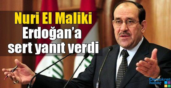 Nuri El Maliki Erdoğan'a sert yanıt verdi