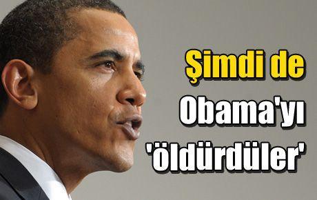 Obama'yı 'öldürdüler'