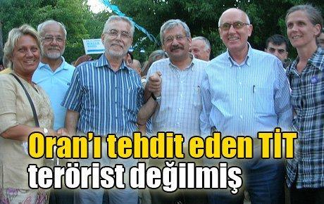 Oran'ı tehdit eden TİT terörist değilmiş