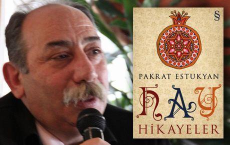 Pakrat Estukyan'dan 'Hay Hikayeler'
