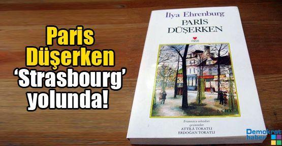 Paris Düşerken 'Strasbourg' yolunda!