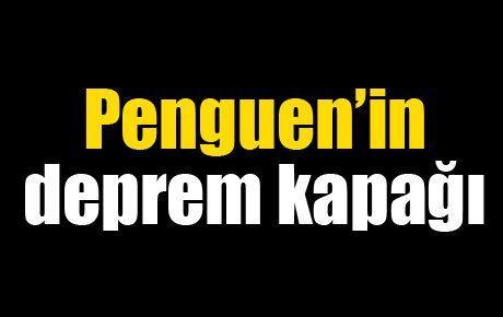 Penguen'in deprem kapağı