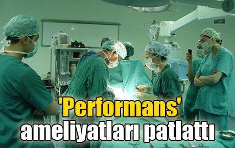'Performans' ameliyatları patlattı