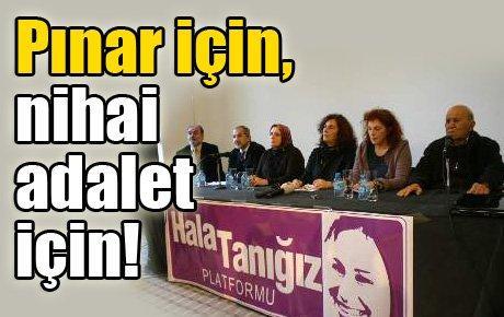 Pınar için, nihai adalet için