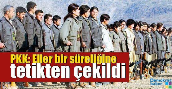 PKK: Eller bir süreliğine tetikten çekildi