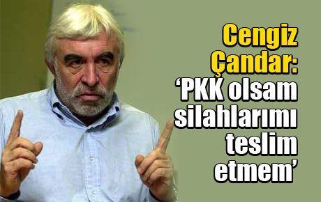 'PKK olsam silahlarımı teslim etmem'