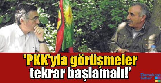 'PKK'yla görüşmeler tekrar başlamalı!'