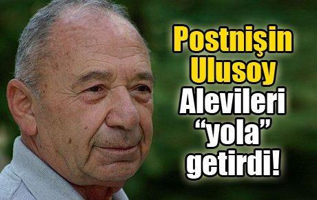 """Postnişin Ulusoy Alevileri """"yola"""" getirdi!"""