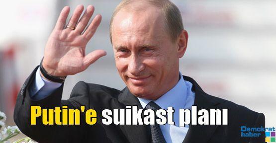 Putin'e suikast planı
