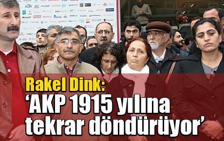 Rakel Dink: 'AKP 1915 yılına tekrar döndürüyor'