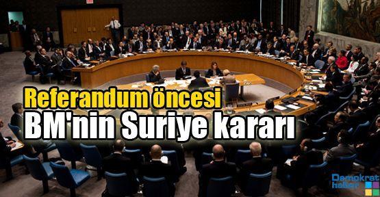 Referandum öncesi BM'nin Suriye kararı