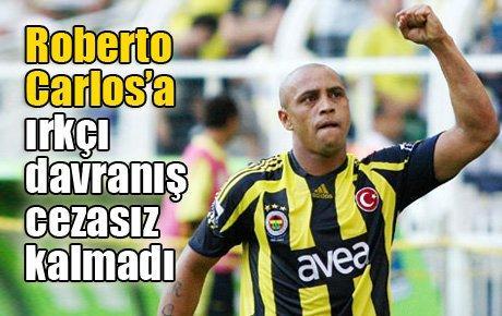 Roberto Carlos'a ırkçı davranış cezasız kalmadı