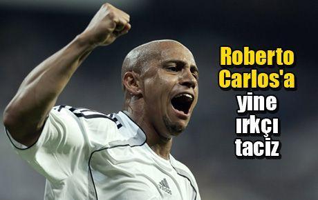 Roberto Carlos'a yine ırkçı taciz
