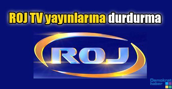 ROJ TV yayınlarına durdurma