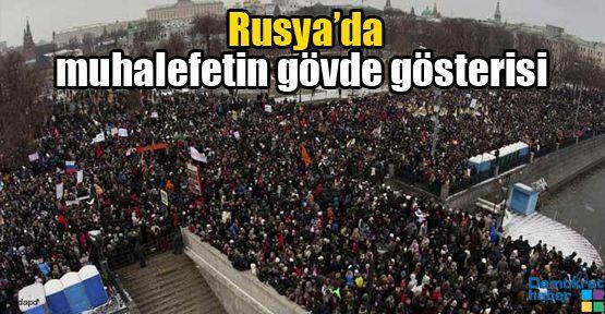 Rusya'da muhalefetin gövde gösterisi