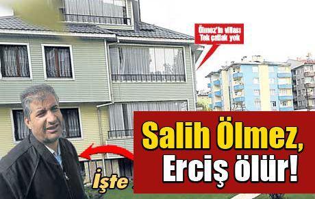 Salih Ölmez, Erciş ölür!
