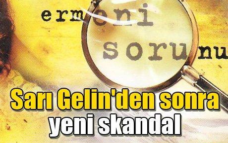 Sarı Gelin'den sonra yeni skandal