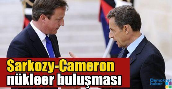 Sarkozy-Cameron nükleer buluşması