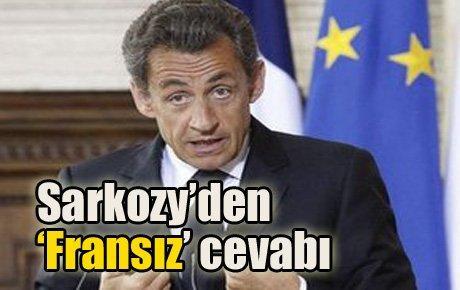 Sarkozy'den 'Fransız' cevabı