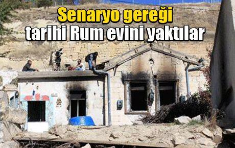 Senaryo gereği tarihi Rum evini yaktılar