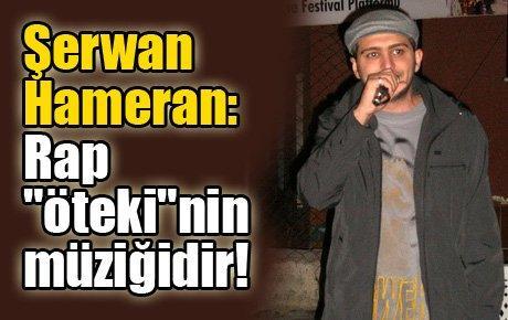"""Şerwan Hameran: Rap """"öteki""""nin müziğidir!"""