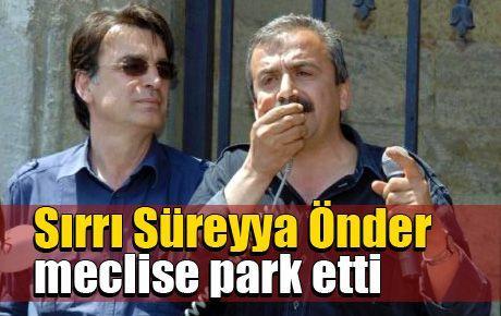 Sırrı Süreyya meclise park etti