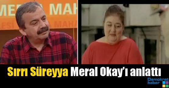 Sırrı Süreyya Meral Okay'ı anlattı