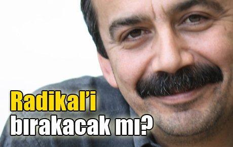 Sırrı Süreyya Önder Radikal'i bırakacak mı?