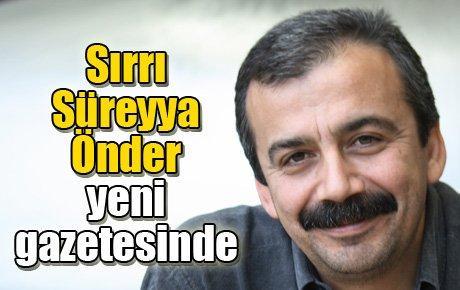 Sırrı Süreyya Önder yeni gazetesinde