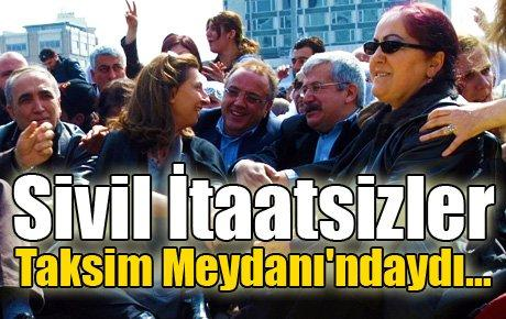 Sivil İtaatsizler Taksim Meydanı'ndan seslendi…