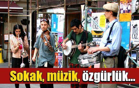 Sokak, müzik, özgürlük