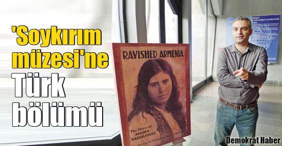 'Soykırım müzesi'ne Türk bölümü