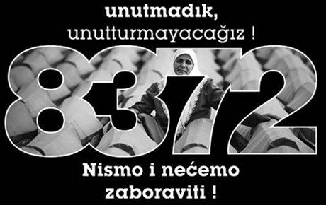 Srebrenica'yı unutma, hiçbir zaman!