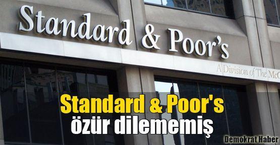 Standard & Poor's özür dilememiş