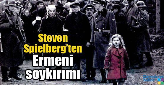 Steven Spielberg'ten Ermeni soykırımı