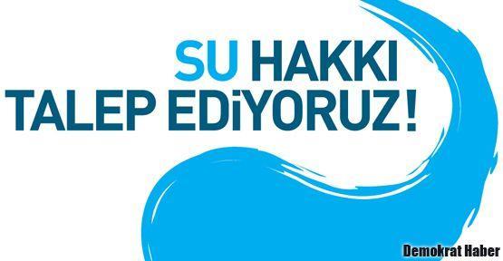 Su hakkı için imza kampanyası başlatıldı