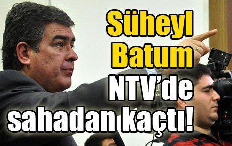 Süheyl Batum NTV'de sahadan kaçtı