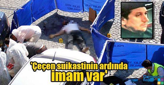 'Suikastın ardında imam var'