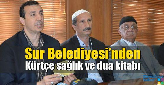 Sur Belediyesi'nden  Kürtçe sağlık ve dua kitabı