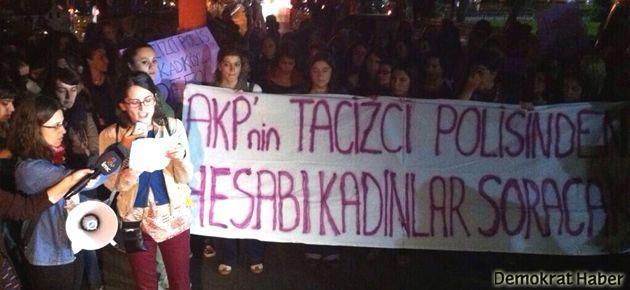 'Tacizci polisler hesap verecek'