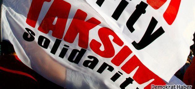 Taksim Dayanışması'ndan mağdurlara çağrı